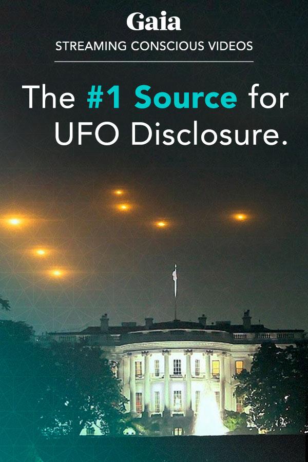 Gaia.com #1 Source for UFO Disclosure 4