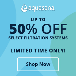 50% Off Select Filtration Systems, Aquasana