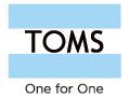 TOMS One for One:  With Every Product that you Purchase, TOMS will Help a Person in Need.  One for One.  Learn More at TOMS.com