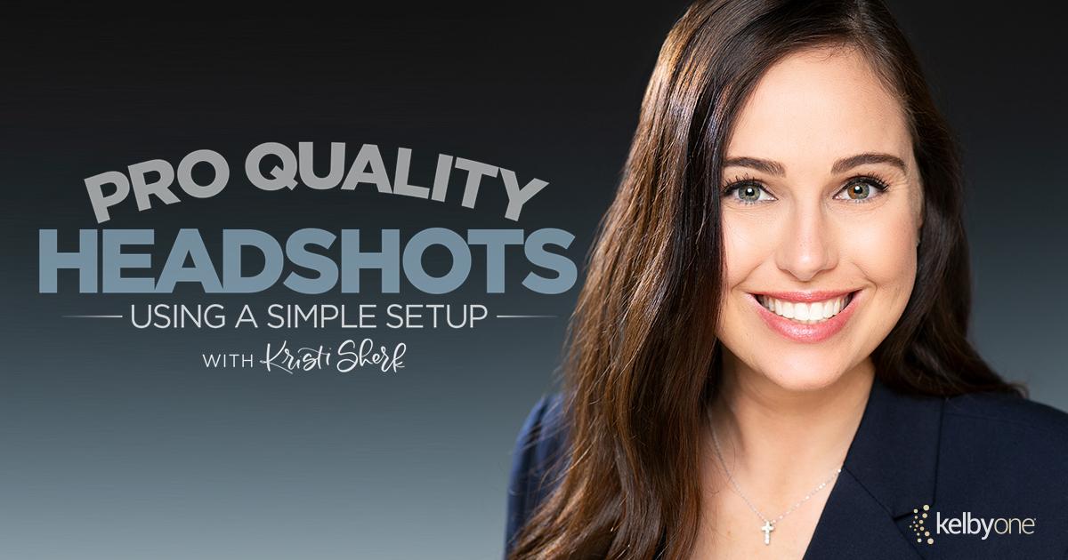 KelbyOne Course: Pro Quality Headshots Using a Simple Setup by Kristina Sherk
