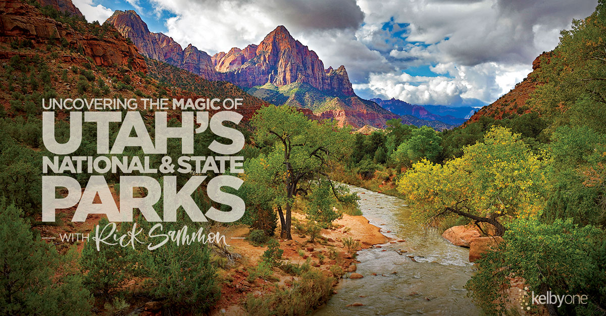 KelbyOne Course: Uncovering the Magic of Utah's National and State Parks by Rick Sammon