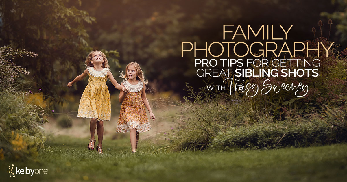 KelbyOne: Family Photography: Pro Tips for Getting Great Sibling Shots by Tracy Sweeney