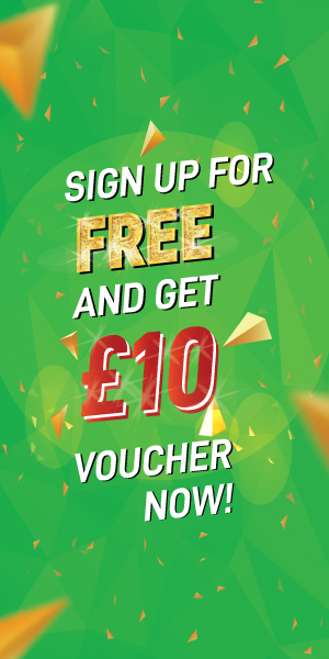 Sign Up for free and get £10 Voucher Now!