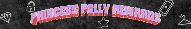 Princess Polly Rewards