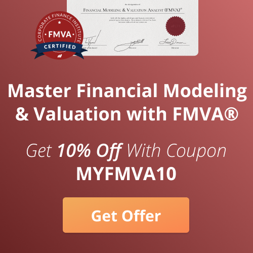 Financial Modeling & Valuation Analyst (FMVA)® banner with discount. Get 10% off with code MYFMVA10. Become a world-class, Wall Street ready analyst (at your own pace) with CFI's online certification programs. Click to learn more!
