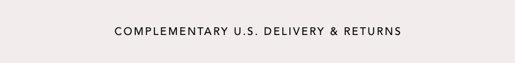 Complimentary U.S. Delivery and Returns