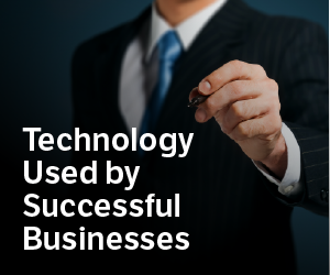 Technology Used by Successwful Businesses